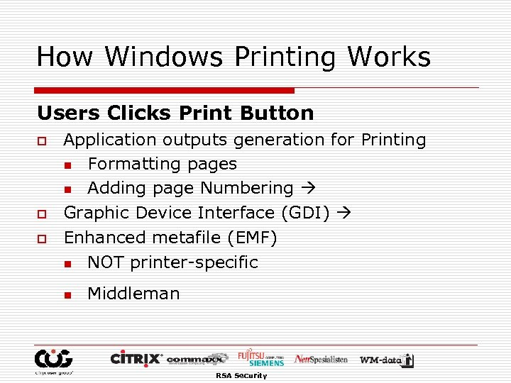 How Windows Printing Works Users Clicks Print Button o o o Application outputs generation