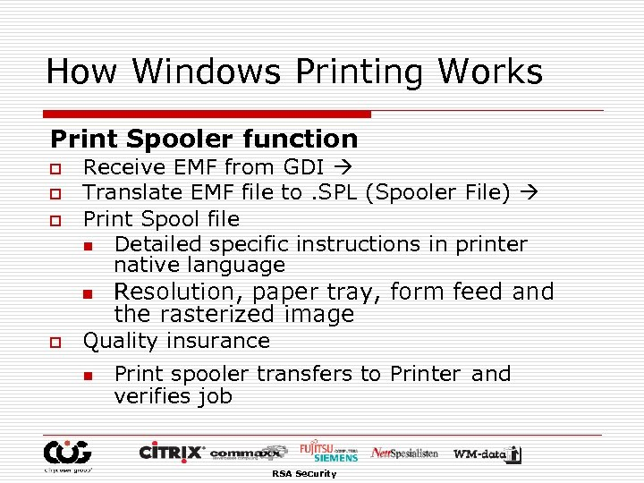 How Windows Printing Works Print Spooler function o o o Receive EMF from GDI