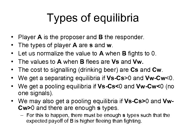 Types of equilibria • • Player A is the proposer and B the responder.