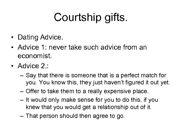 Courtship gifts. • Dating Advice. • Advice 1: never take such advice from an
