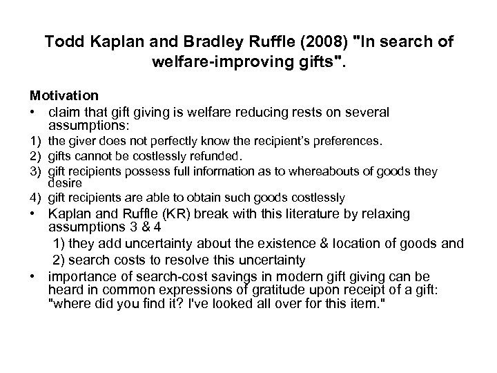 Todd Kaplan and Bradley Ruffle (2008)