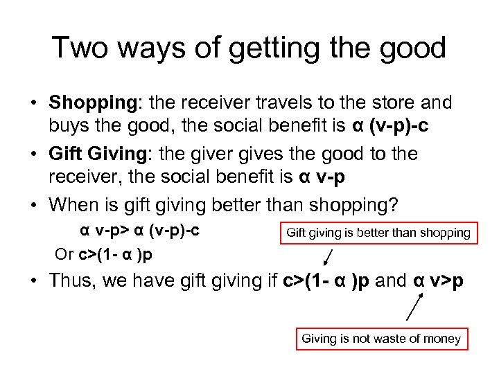 Two ways of getting the good • Shopping: the receiver travels to the store