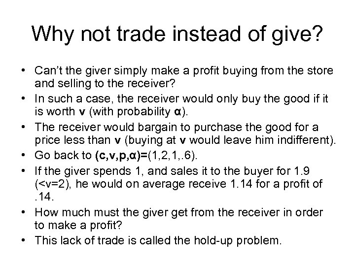 Why not trade instead of give? • Can't the giver simply make a profit