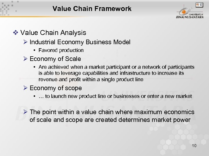 Value Chain Framework v Value Chain Analysis Ø Industrial Economy Business Model • Favored
