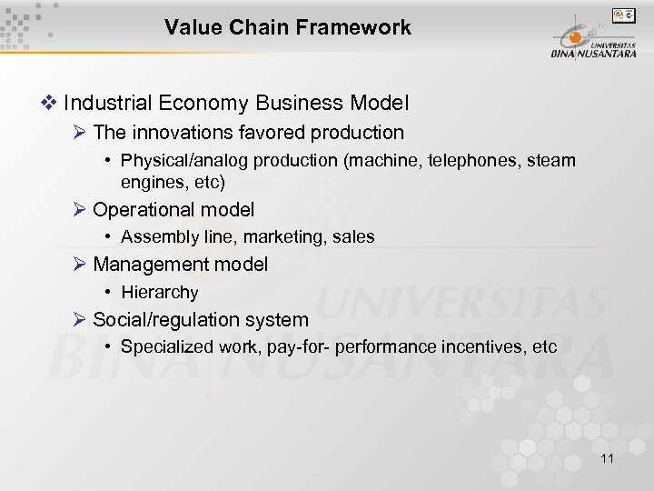 Value Chain Framework v Industrial Economy Business Model Ø The innovations favored production •