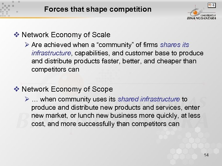 Forces that shape competition v Network Economy of Scale Ø Are achieved when a