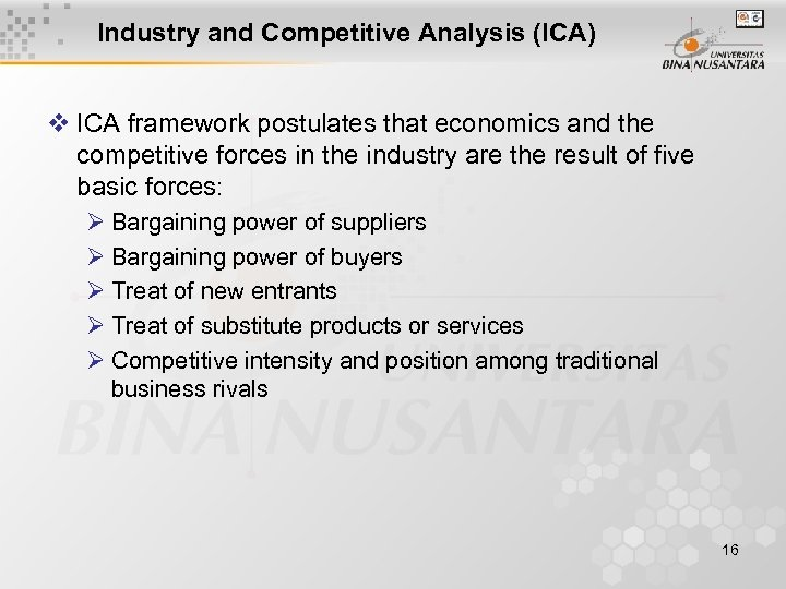 Industry and Competitive Analysis (ICA) v ICA framework postulates that economics and the competitive