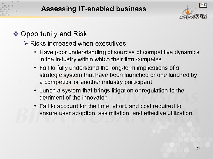 Assessing IT-enabled business v Opportunity and Risk Ø Risks increased when executives • Have