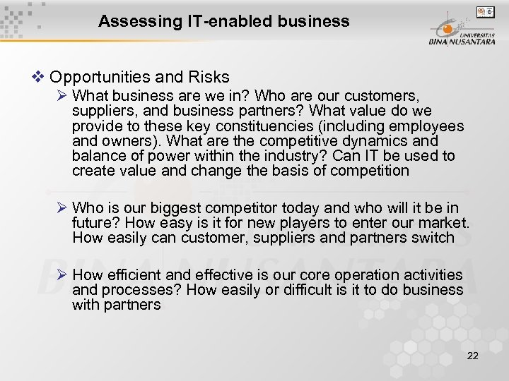 Assessing IT-enabled business v Opportunities and Risks Ø What business are we in? Who