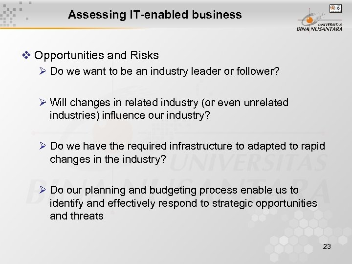 Assessing IT-enabled business v Opportunities and Risks Ø Do we want to be an