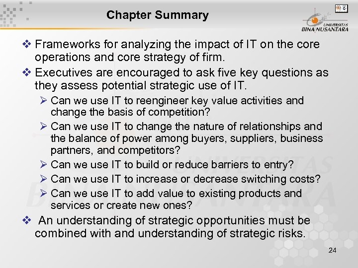 Chapter Summary v Frameworks for analyzing the impact of IT on the core operations