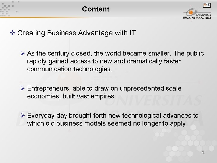 Content v Creating Business Advantage with IT Ø As the century closed, the world