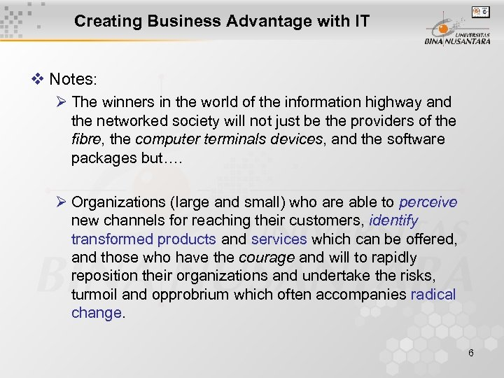 Creating Business Advantage with IT v Notes: Ø The winners in the world of