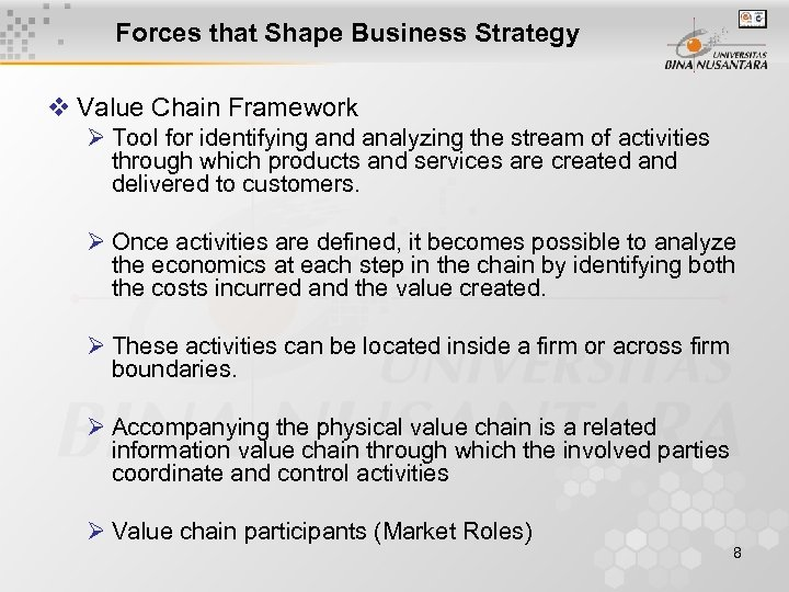 Forces that Shape Business Strategy v Value Chain Framework Ø Tool for identifying and