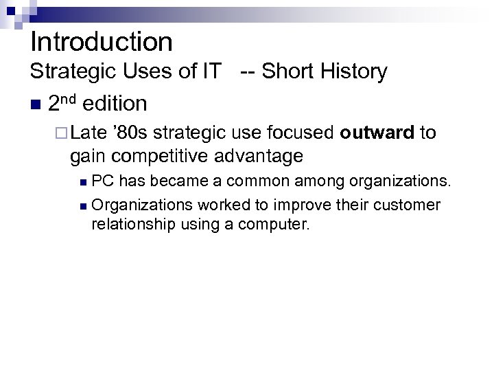 Introduction Strategic Uses of IT -- Short History n 2 nd edition ¨ Late