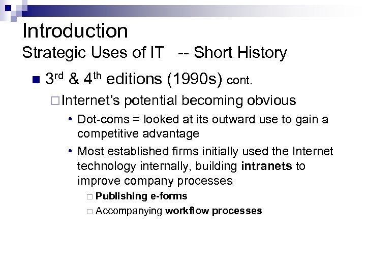 Introduction Strategic Uses of IT -- Short History n 3 rd & 4 th