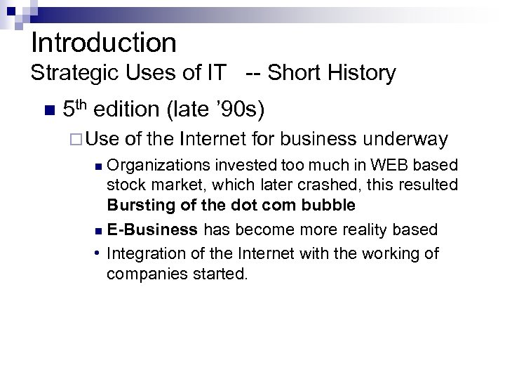 Introduction Strategic Uses of IT -- Short History n 5 th edition (late '