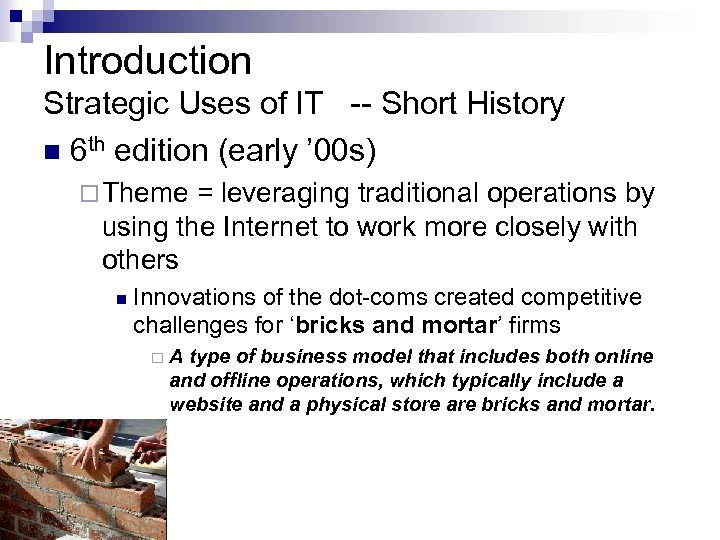 Introduction Strategic Uses of IT -- Short History n 6 th edition (early '