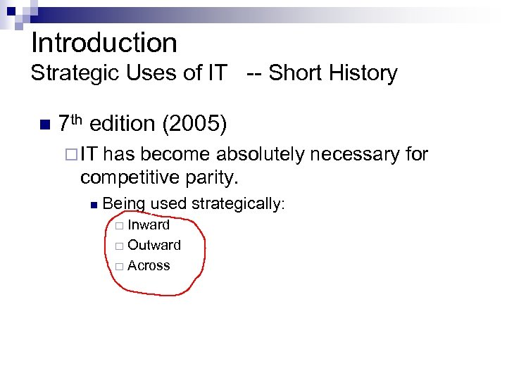 Introduction Strategic Uses of IT -- Short History n 7 th edition (2005) ¨