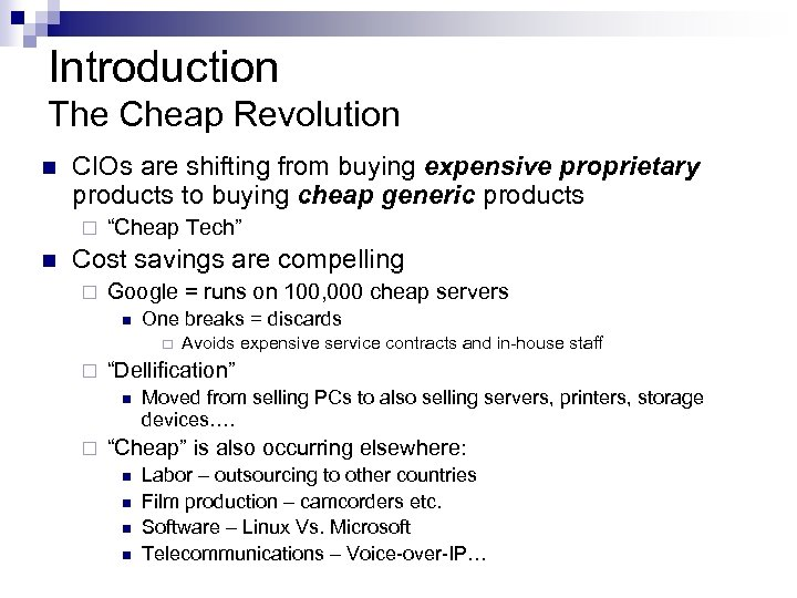 Introduction The Cheap Revolution n CIOs are shifting from buying expensive proprietary products to