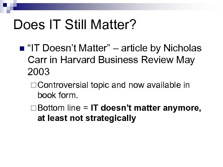 "Does IT Still Matter? n ""IT Doesn't Matter"" – article by Nicholas Carr in"