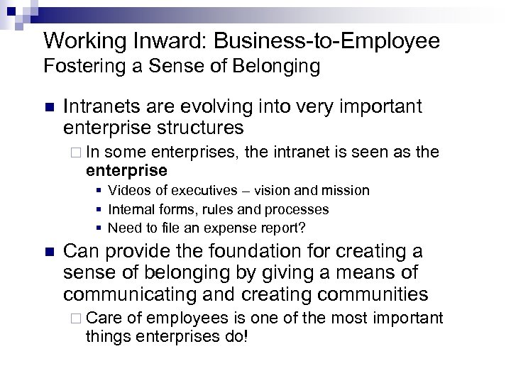 Working Inward: Business-to-Employee Fostering a Sense of Belonging n Intranets are evolving into very