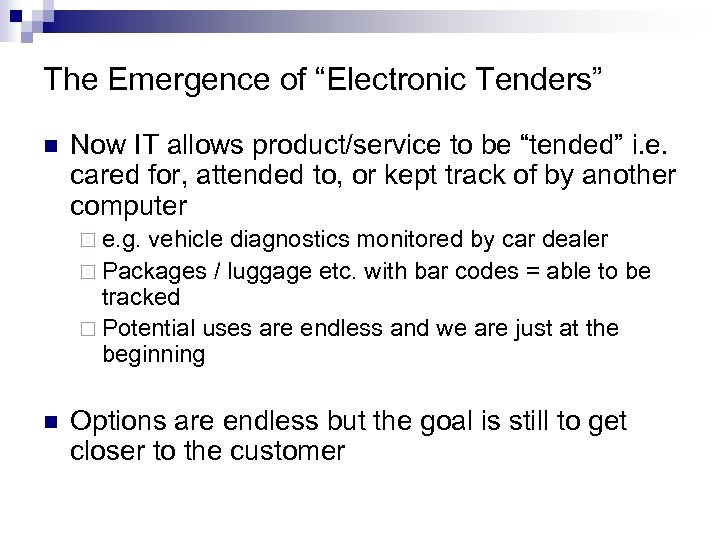 "The Emergence of ""Electronic Tenders"" n Now IT allows product/service to be ""tended"" i."