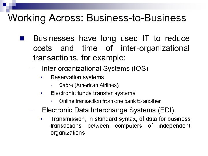 Working Across: Business-to-Businesses have long used IT to reduce costs and time of inter-organizational