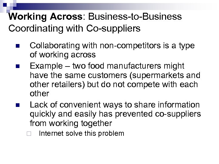 Working Across: Business-to-Business Coordinating with Co-suppliers n n n Collaborating with non-competitors is a