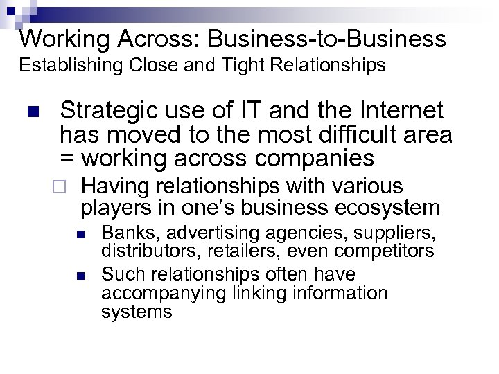 Working Across: Business-to-Business Establishing Close and Tight Relationships n Strategic use of IT and
