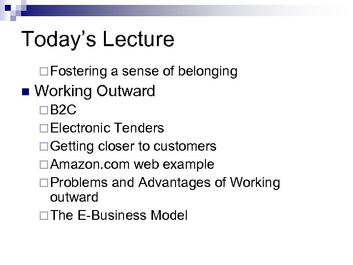 Today's Lecture ¨ Fostering n a sense of belonging Working Outward ¨ B 2