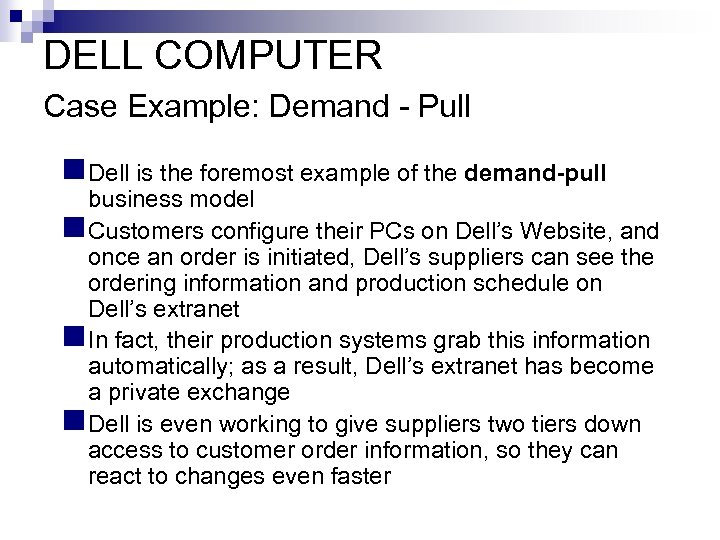 DELL COMPUTER Case Example: Demand - Pull n Dell is the foremost example of