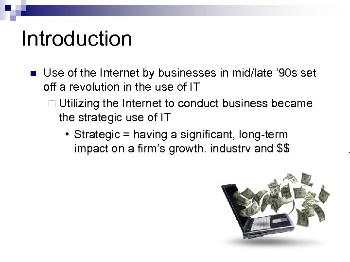 Introduction n Use of the Internet by businesses in mid/late ' 90 s set