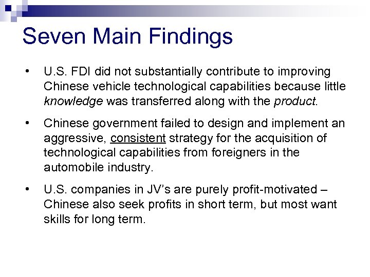 Seven Main Findings • U. S. FDI did not substantially contribute to improving Chinese