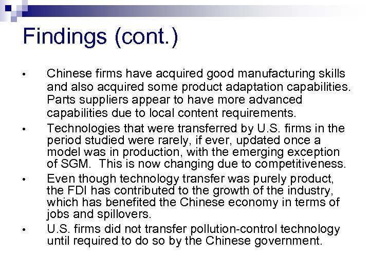 Findings (cont. ) • • Chinese firms have acquired good manufacturing skills and also