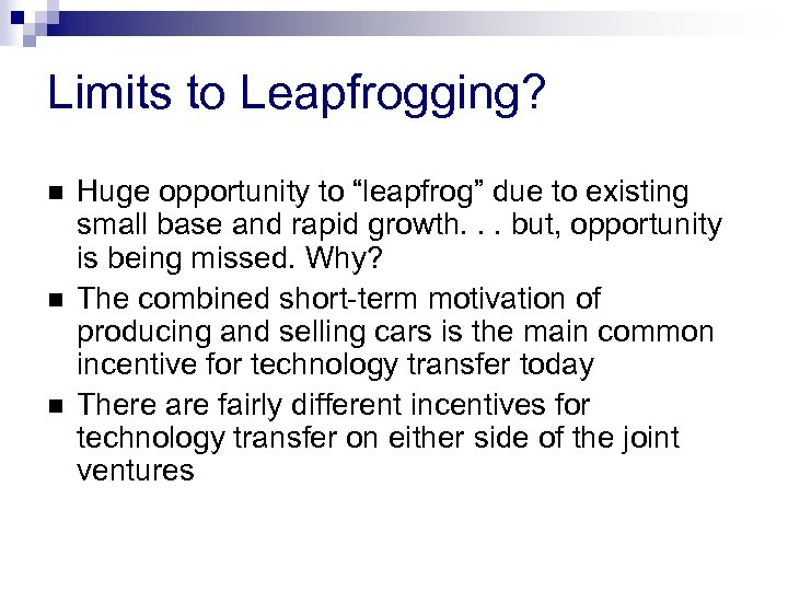 """Limits to Leapfrogging? n n n Huge opportunity to """"leapfrog"""" due to existing small"""