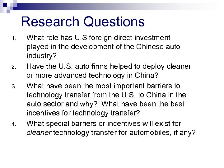 Research Questions 1. 2. 3. 4. What role has U. S foreign direct investment