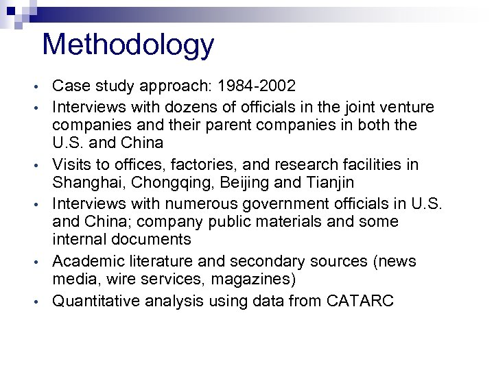 Methodology • • • Case study approach: 1984 -2002 Interviews with dozens of officials