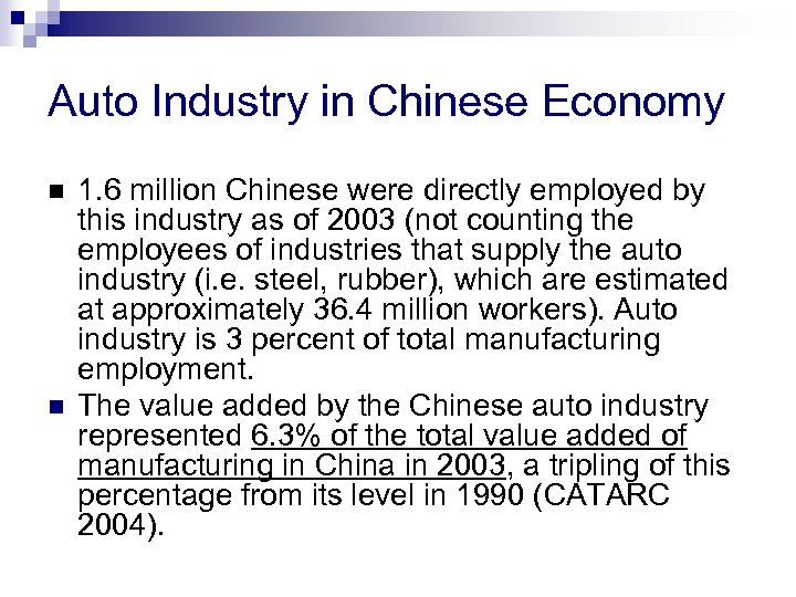 Auto Industry in Chinese Economy n n 1. 6 million Chinese were directly employed