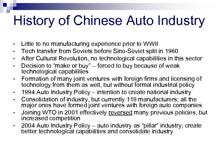 History of Chinese Auto Industry • • • Little to no manufacturing experience prior