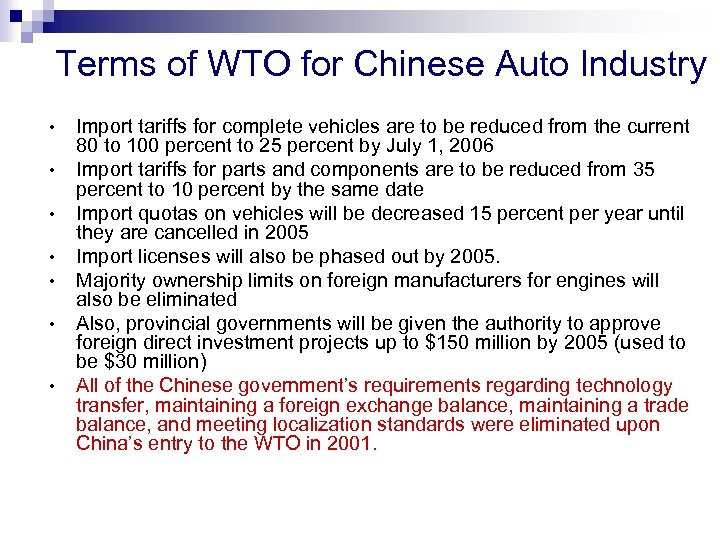 Terms of WTO for Chinese Auto Industry • • Import tariffs for complete vehicles