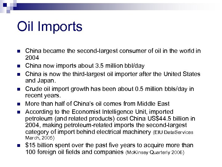 Oil Imports n n n China became the second-largest consumer of oil in the