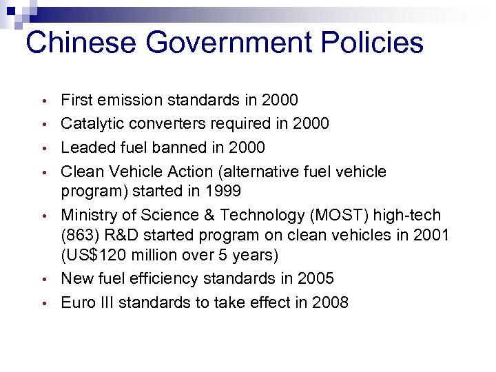 Chinese Government Policies • • First emission standards in 2000 Catalytic converters required in
