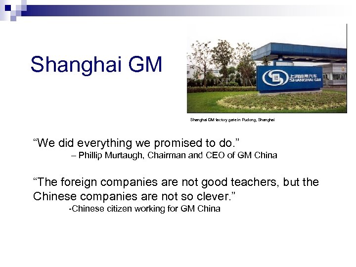 """Shanghai GM factory gate in Pudong, Shanghai """"We did everything we promised to do."""