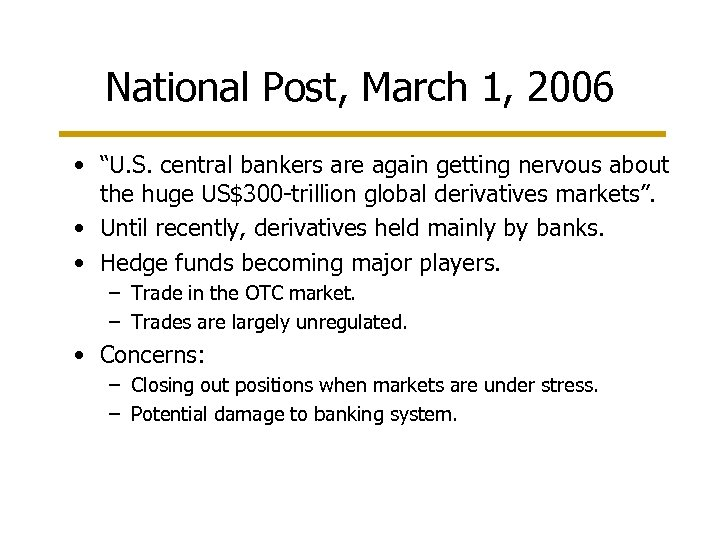 "National Post, March 1, 2006 • ""U. S. central bankers are again getting nervous"