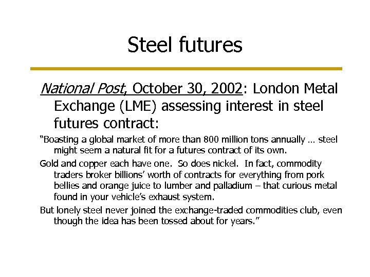 Steel futures National Post, October 30, 2002: London Metal Exchange (LME) assessing interest in
