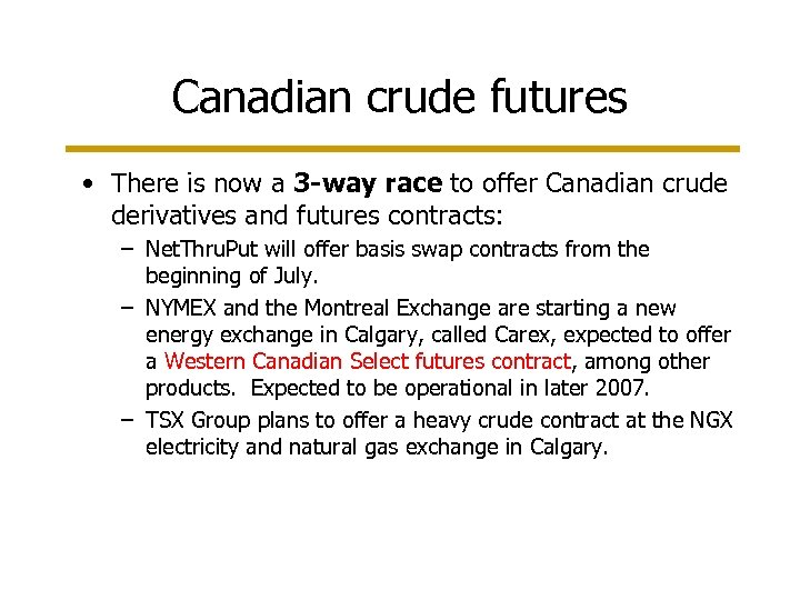 Canadian crude futures • There is now a 3 -way race to offer Canadian