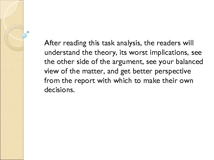 After reading this task analysis, the readers will understand theory, its worst implications, see