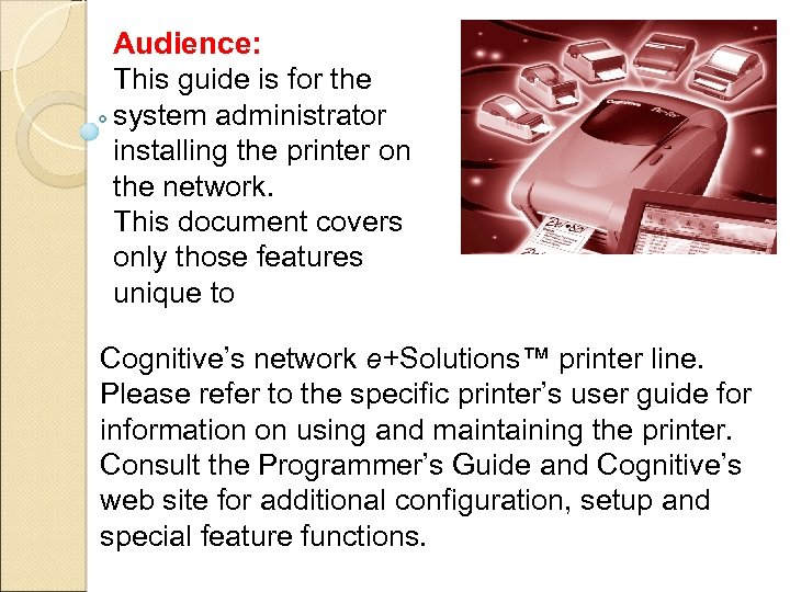 Audience: This guide is for the system administrator installing the printer on the network.