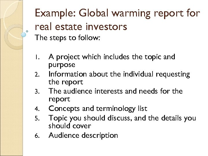 Example: Global warming report for real estate investors The steps to follow: 1. 2.